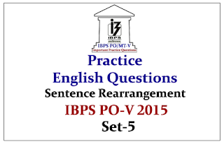 IBPS PO Race 2015- Practice English Questions (Sentence Rearrangement)