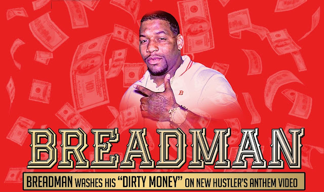 "BREADMAN WASHES HIS ""DIRTY MONEY"" ON NEW HUSTLER'S ANTHEM VIDEO"