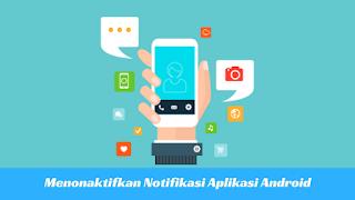 Cara Menonaktifkan Notifikasi Aplikasi di HP Android Tutorial Menonaktifkan Notifikasi Aplikasi di HP Android