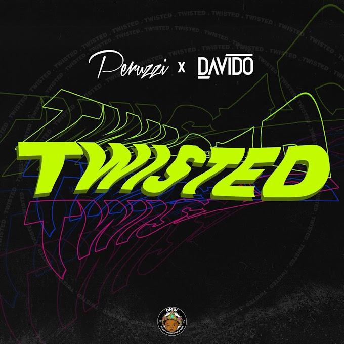 "Peruzzi x Davido – ""Twisted"" [Mp3 + Video]"