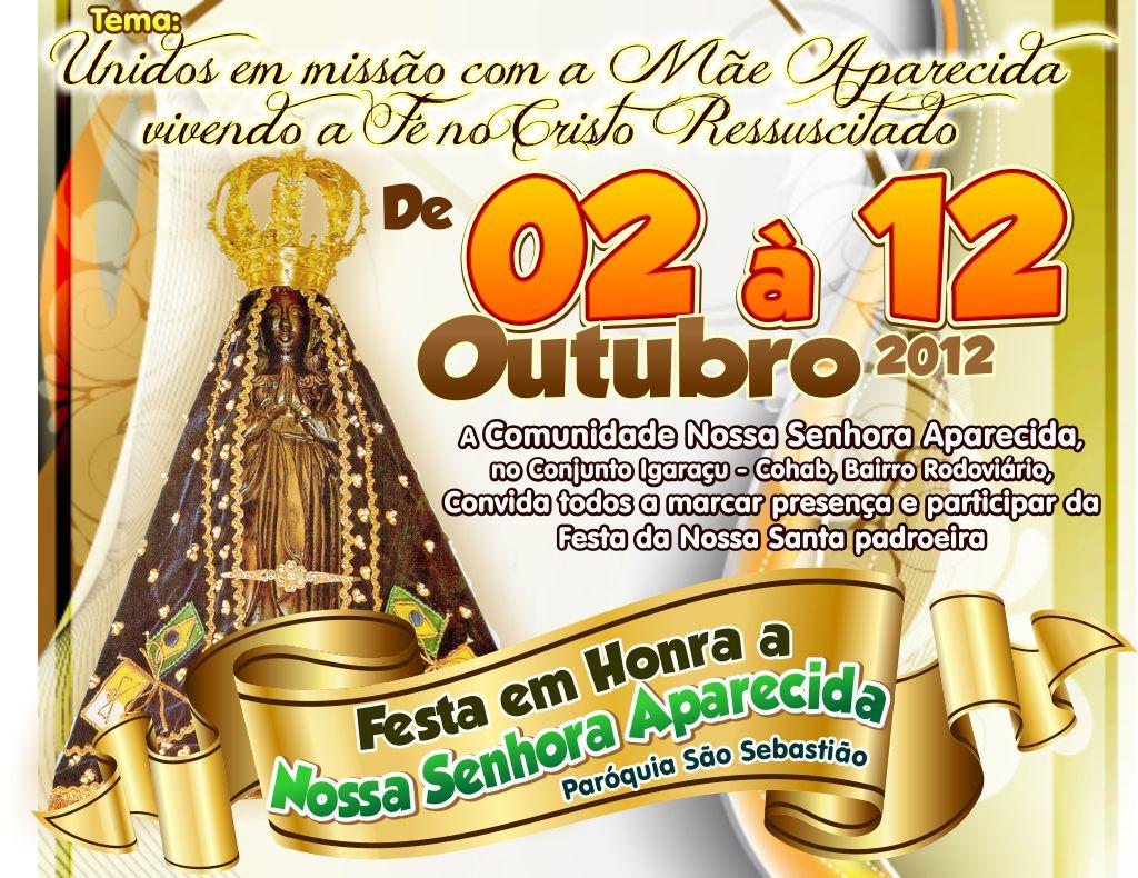Festa De Nossa Senhora Aparecida: Comunidade Católica: FESTA DE NOSSA SENHORA APARECIDA