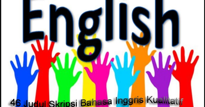 46 Judul Skripsi Bahasa Inggris Kualitatif Makalah Pedia