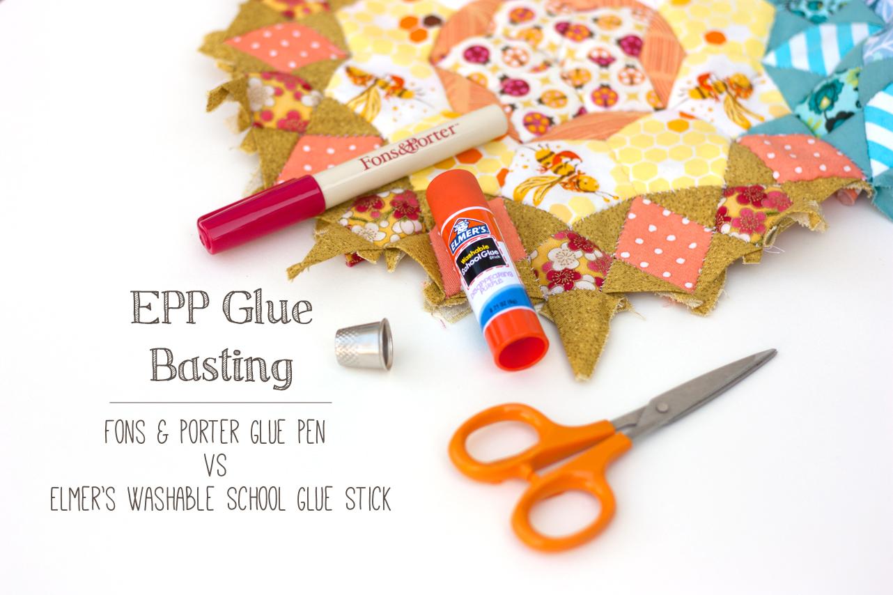 I Am Luna Sol: EPP Glue Basting: Fons & Porter Glue Pen vs Elmer's