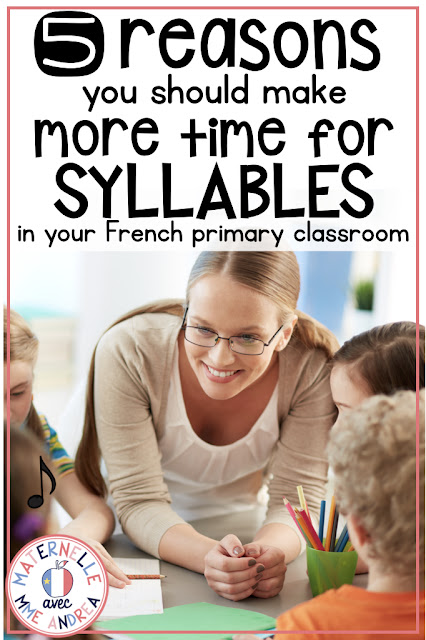 Not sure why syllables are SO important for your primary French second-language students to learn? Check out this blog post for 5 reasons why you NEED to be making more time for syllables in your teaching day!