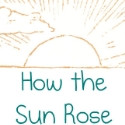 How the Sun Rose