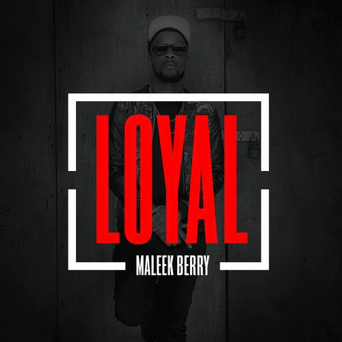 Maleek Berry X Chris Brown X Tyga - Loyal [Remix] | Ses Rêveries