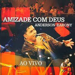 cd anderson barony amizade com deus ao vivo
