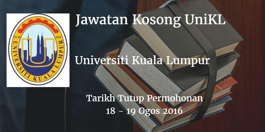 Jawatan Kosong UniKL 18 - 19 Ogos 2016