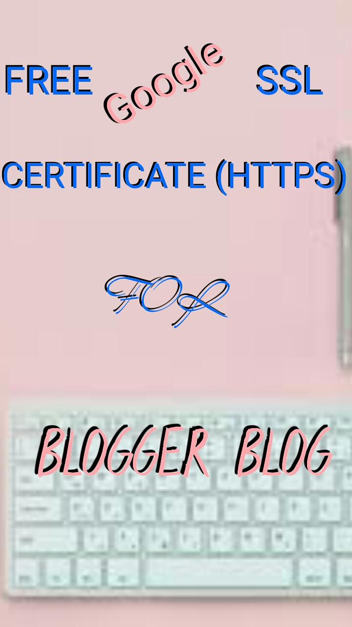 Google Released Free Ssl Certificate Https For Blogger Blogs