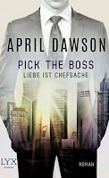 http://www.amazon.de/Pick-Boss-Liebe-ist-Chefsache-ebook/dp/B0163KZZ9Q/ref=sr_1_1?ie=UTF8&qid=1456996590&sr=8-1&keywords=april+dawson