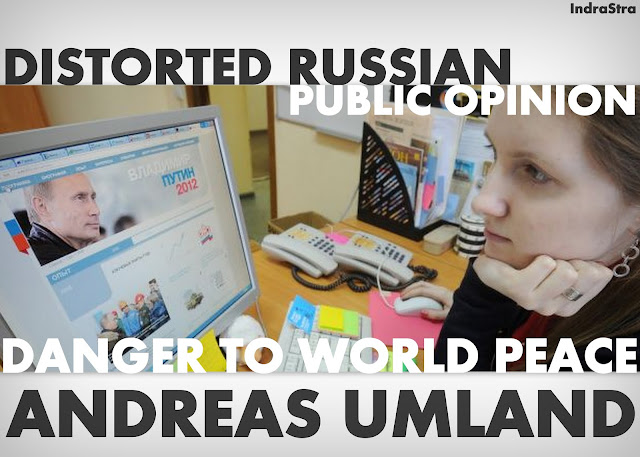 FEATURED | Distorted Russian Public Opinion, Danger to World Peace by Andreas Umland