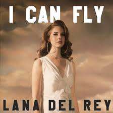 Hsiang's Blog: Lana Del Rey 拉娜德芮〈I Can Fly〉自由飛翔 中英歌詞