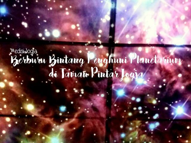 Berburu Bintang Penghuni Planetarium di Taman Pintar Jogja