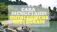 Cara Mengetahui Unfollowers Instagram