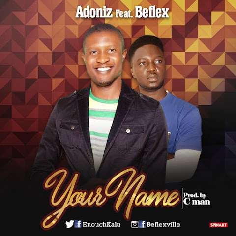 MUSIC:  YOUR NAME - ADONIZ feat. Beflex