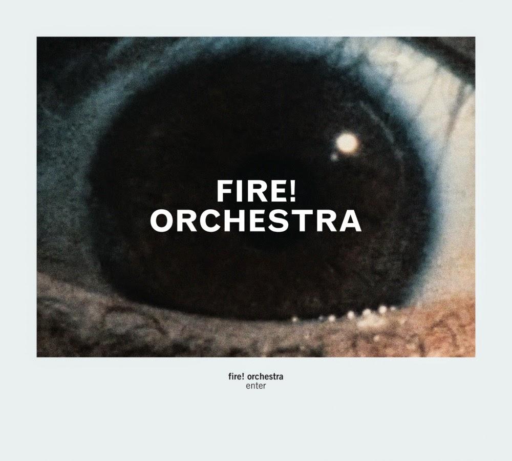 The Free Jazz Collective Fire Orchestra - Enter Rune Grammofon 2014