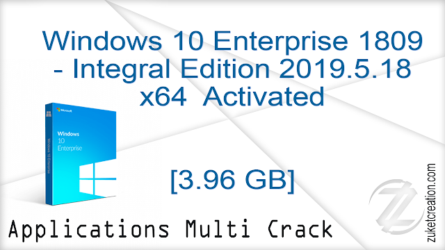 Windows 10 Enterprise 1809 x64 – Integral Edition 2019.5.18 Activated  |  3.96 GB