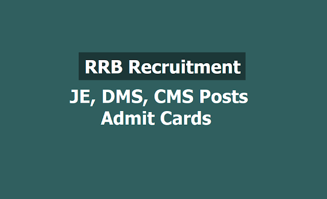 RRB JE, DMS, CMS Posts Recruitment Admit Cards 2019