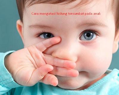 saat kondisi anak kurang baik seperti hidung tersumbat atasi dengan cara alami lebih baik