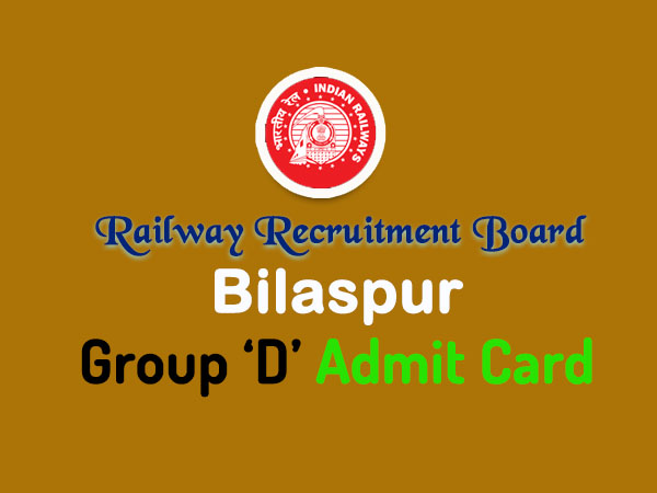 rrbbilaspur.gov.in 2018 group d admit card - RRB Bilaspur
