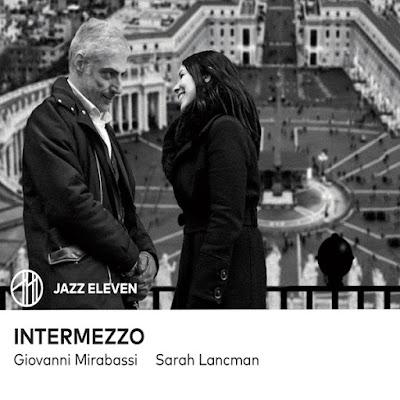 Sarah Lancman & Giovanni Mirabassi nous offrent le 7 juin prochain Intermezzo