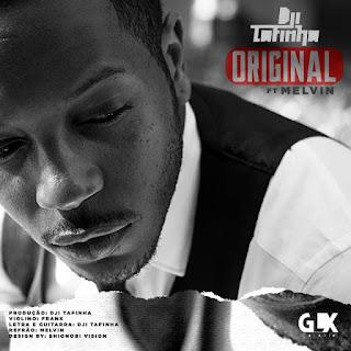 Dji Tafinha - Original (Feat Melvin) 2020