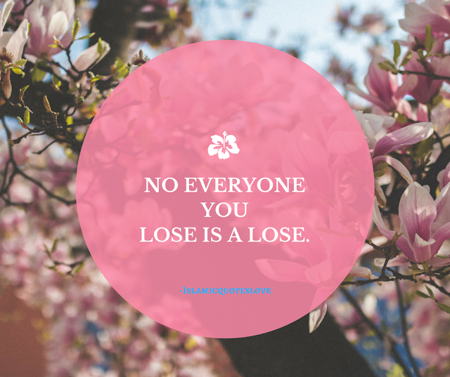 NO EVERYONE YOU LOSE IS A LOSE.
