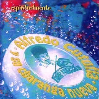 ESPIRITUALMENTE - ALFREDO CUTUFLA Y SU CHARANGA NUEVA (2001)