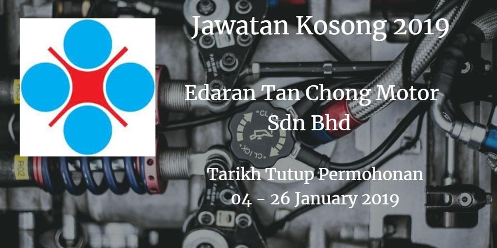 Jawatan Kosong Edaran Tan Chong Motor Sdn Bhd 04 - 26 January 2019