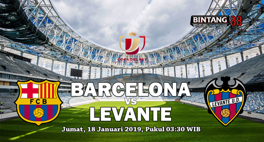 PREDIKSI BARCELONA VS LEVANTE 18 JANUARI 2019