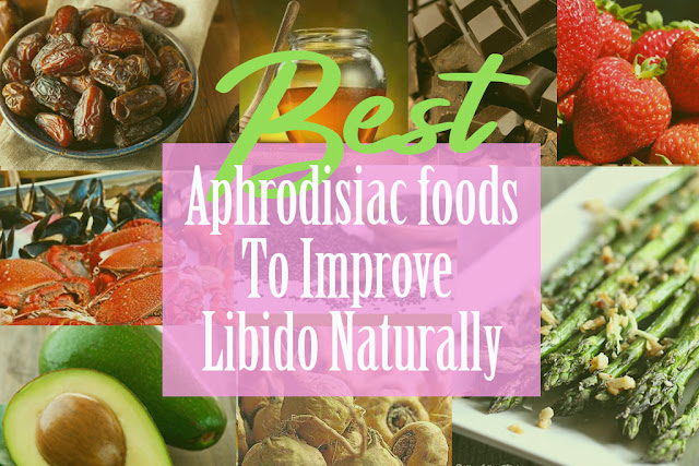 Aaphrodisiac foods benefits to increase your sexual desire.