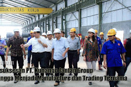 Dibalik Kesuksesan PT. Kunango Jantan Group, Dari Nol Hingga Menjadi Manufacture dan Trading Ternama