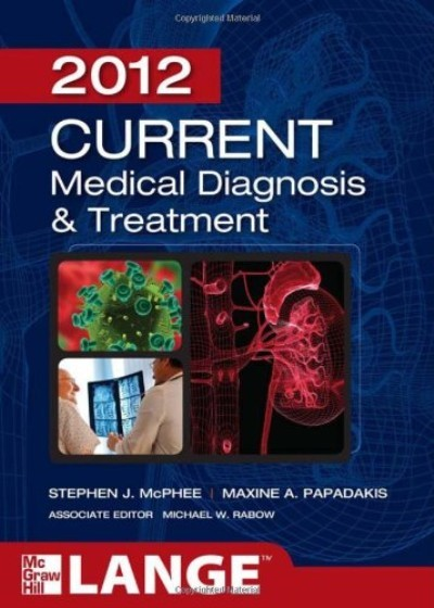 cd72823d1f Current Medical Diagnosis and Treatment 2012 (51st Edition)