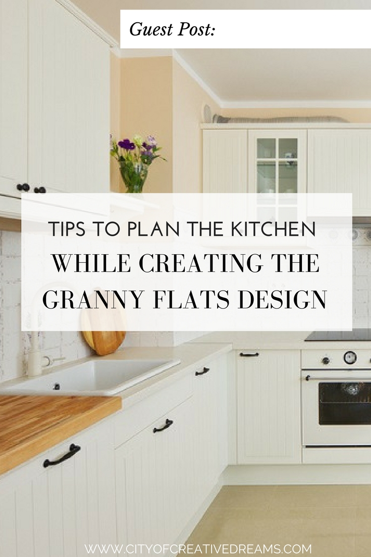Tips to Plan the Kitchen while Creating the Granny Flats Design | City of Creative Dreams