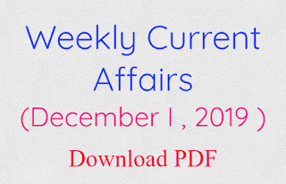 Weekly Current Affairs (December I , 2019 )
