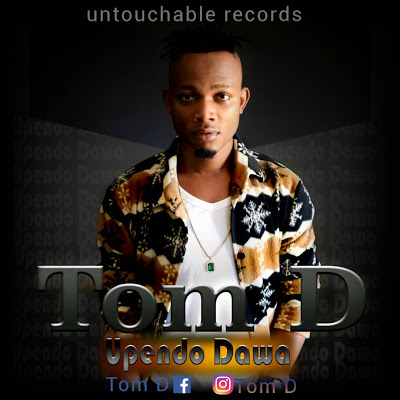 Download Mp3 | Tom D - Upendo Dawa