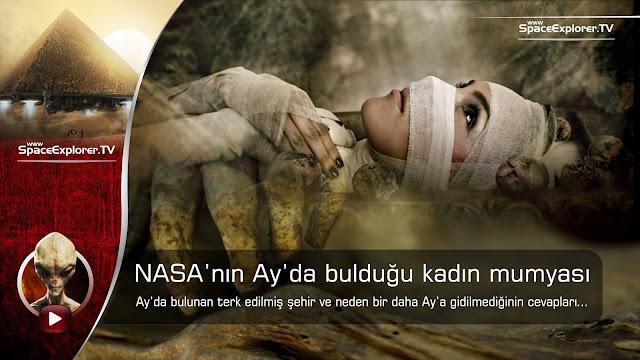 Ay'daki mumyalanmış uzaylı kadın cesedi ve terk edilmiş şehir [video]