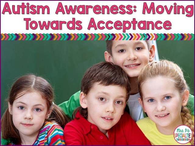 In this day and age, we need to stop striving for autism awareness. Instead, we need to focus our efforts on making sure that students with autism are accepted and included.