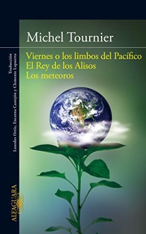 Viernes o los limbos del Pacífico; El Rey de los Alisos; Los meteoros
