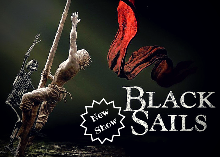 The Howling WolfHeart: New Show (yes again): Black Sails