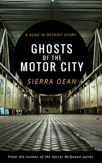 Ghosts of the Motor City by Sierra Dean