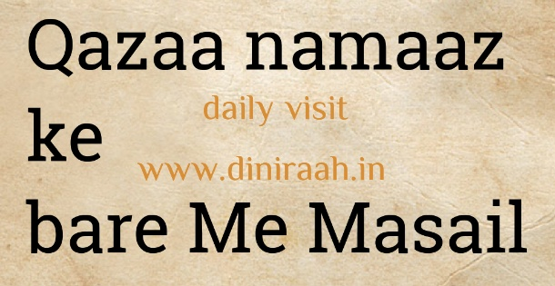 Qazaa namaaz ke bare Me Masail - www diniraah in