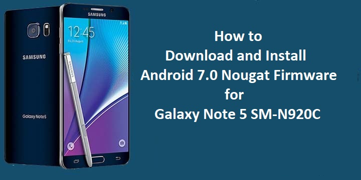How to Download and Install Android 7 0 Nougat Firmware for Galaxy