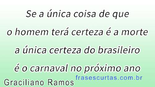 única certeza do brasileiro é o carnaval no próximo ano