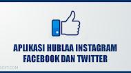 Aplikasi Hublaa Untuk Instagram Facebook dan Twitter