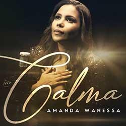 Calma - Amanda Wanessa