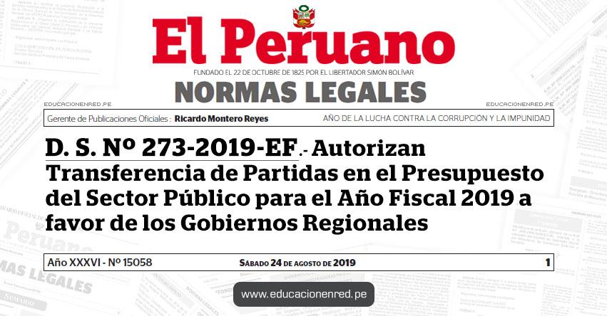 D. S. Nº 273-2019-EF - Autorizan Transferencia de Partidas en el Presupuesto del Sector Público para el Año Fiscal 2019 a favor de los Gobiernos Regionales
