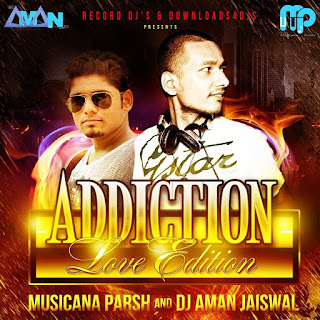 addiction-love-edition-dj-aman-jaiswal