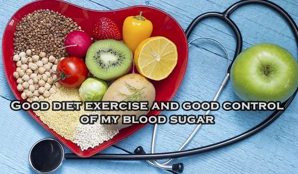 Good diet exercise and good control of my blood sugar