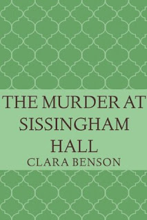 BOOK REVIEW:  The Murder at Sissingham Hall by Clara Benson